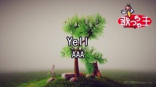 【カラオケ】Yell/AAA