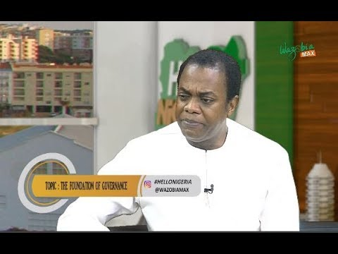 DONALD DUKE ON THE FOUNDATION OF GOVERNANCE - HELLO NIGERIA