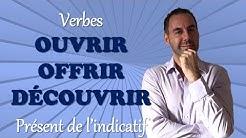 Conjuguer les verbes 'OUVRIR, OFFRIR, DÉCOUVRIR' au présent de l'indicatif