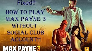 How To fix - Max Payne 3 Is Asking For Social Club Account✔