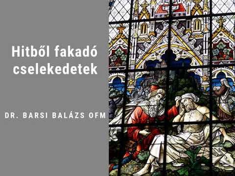 Dr. Barsi Balázs OFM: Hitből fakadó cselekedetek mp3 letöltés