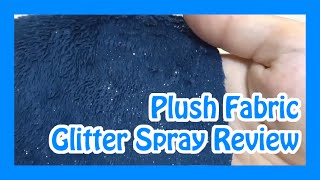 Glitter Spray Review- Plush fabric Compatibility Tests