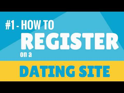 #1- HOW TO Register On A Dating Site