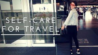 Self-Care Tips for Traveling | Ingrid Nilsen