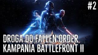 Kampania Battlefront 2 - Droga do FALLEN ORDER [Zapis Live - #2]