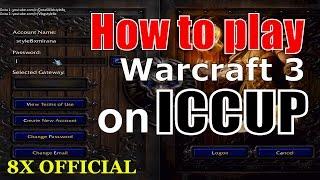How to play Warcraft 3 on ICCUP-Hướn dẫn chơi DotA trên ICCUP -8X Official