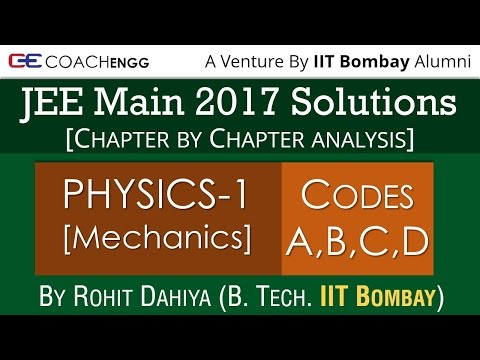 JEE Main 2017 Solutions | Physics Part 1 - Mechanics (Code A B C and D) - with Chapterwise Analysis