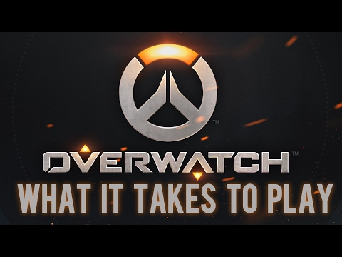 What does it take to play? Overwatch @ 1080p 144Hz