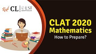 How to prepare for Mathematics section of CLAT?    Career Launcher