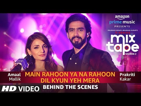 Making Of Main Rahoon Ya Na Rahoon/Dil Kyun Yeh Mera | Prakriti Kakar | Amaal Mallik Mp3