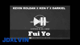 Fui Yo - Ken-Y Ft Kevin Roldan, Darkiel & Luigi 21+ (Preview)