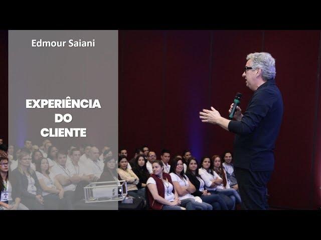 Série: Como Construir a Experiência do Cliente na Nova Era - Parte 1 de 3 | Edmour Saiani