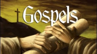 The Gospels - Lesson 1: An Introduction to the Gospels