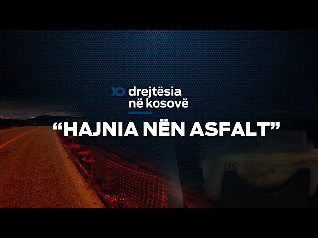 Emision Drejtësia në Kosovë - Hajnia Nën Asfalt