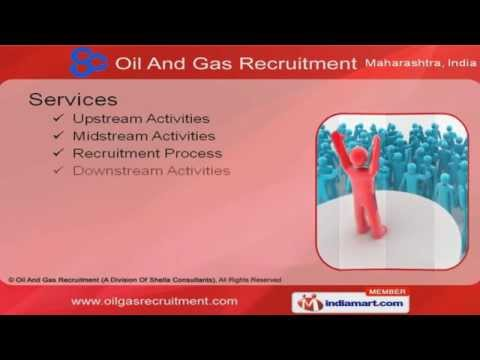 Upstream Activities by Oil And Gas Recruitment (A Division Of Shella Consultants) Mumbai