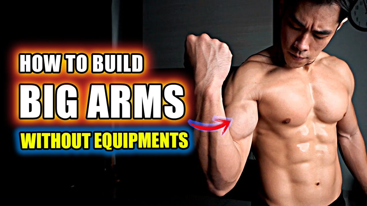 Build Big Arms Without Any Equipment