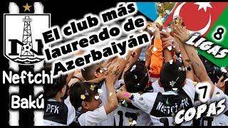 NEFTCHI BAKU - El Club más laureado de Azerbaiyán - Clubes del Mundo