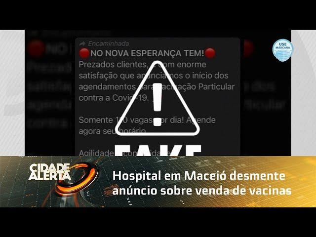 Hospital em Maceió desmente anúncio sobre venda de vacinas contra a COVID-19