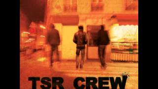 TSR Crew - Sans Sommation Partie 1