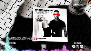 Onderkoffer Feat. Kimberly Fransens - Never Let Me Go (Official Music Video Teaser)