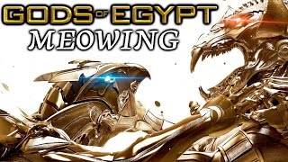 SUPER GOD POWER - Gods of Egypt Meowing