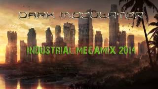 INDUSTRIAL MEGAMIX: 2014 From DJ Dark Modulator