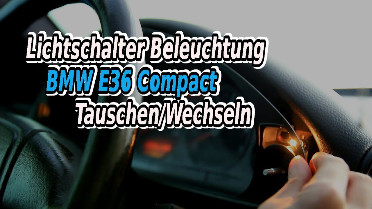 lichtschalter beleuchtung bmw e36 compact tauschen. Black Bedroom Furniture Sets. Home Design Ideas