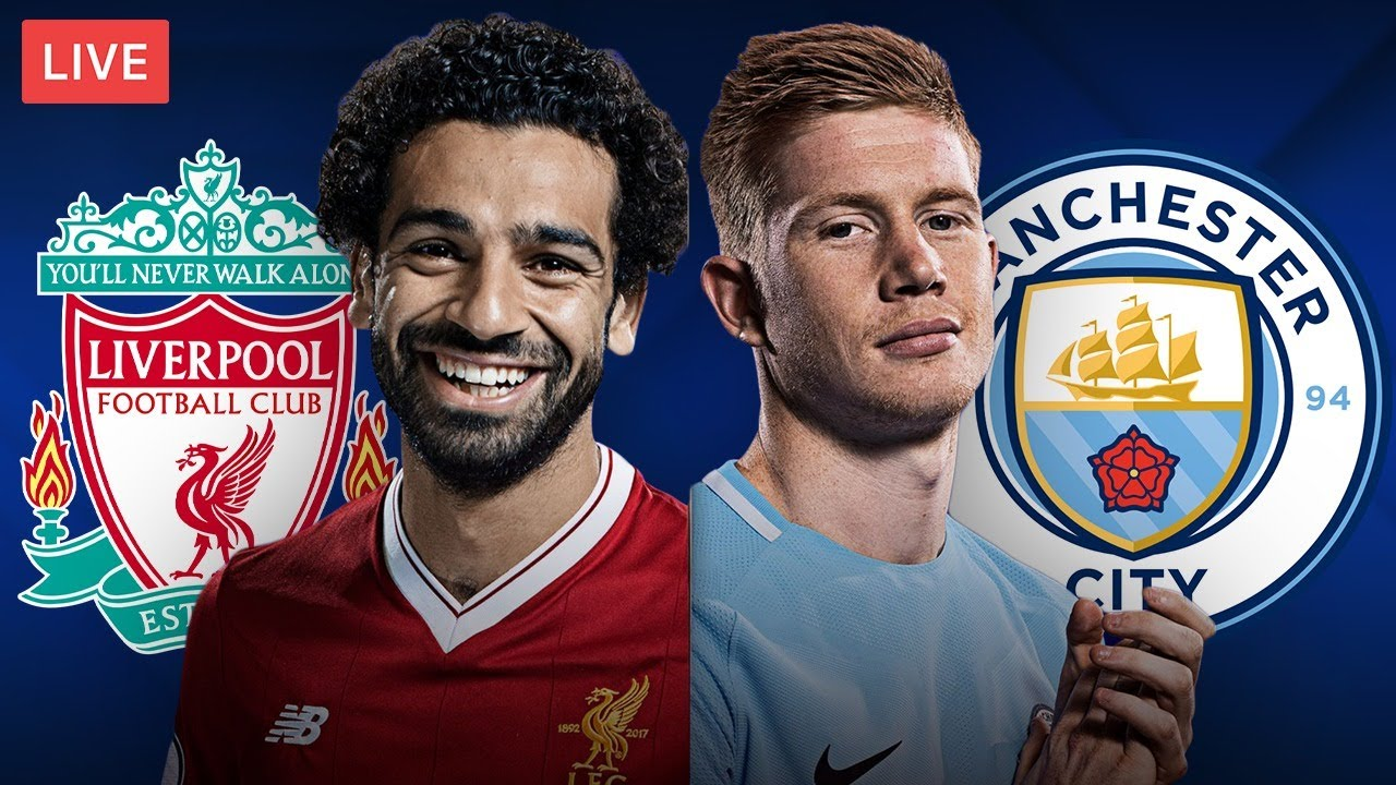 Liverpool Vs Man City Live Streaming Premier League Football Match Youtube