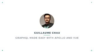 Guillaume Chau - GraphQL Made Easy with Apollo and Vue | VueConf 2017