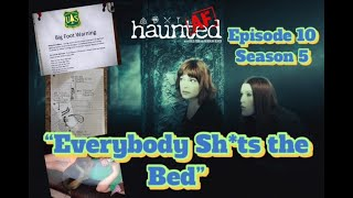 "Haunted AF Episode 10-Season 5 ""Everybody Sh*ts the Bed"""