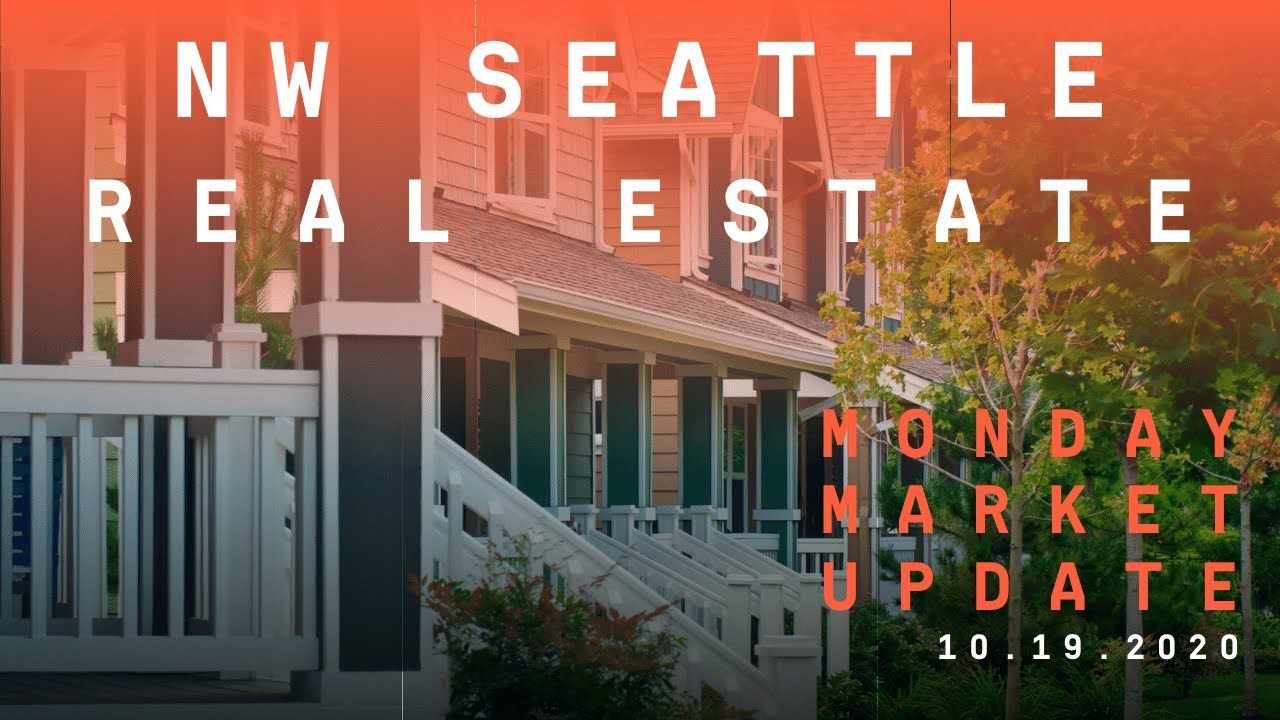 Monday ​NW Seattle Real Estate Market Update | October 19th, 2020
