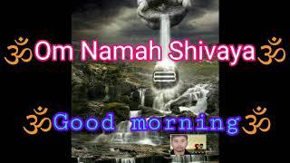 Om Namah Shivaya(good morning)