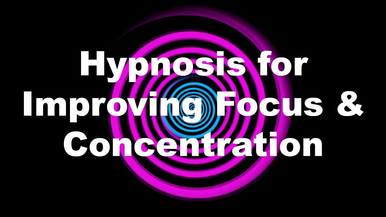 Hypnosis For Improving Focus  U0026 Concentration