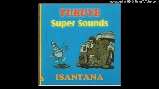 Tukuye Super Sounds - Is