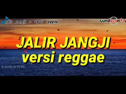 Jalir Jangji Versi Reggae Lirik