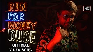 Run For Money Dude Official Full Video Song - Burma