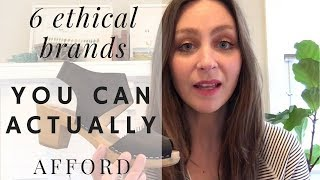 6 Ethical Brands You Can Actually Afford