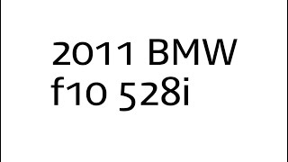 2011 BMW f10 528i