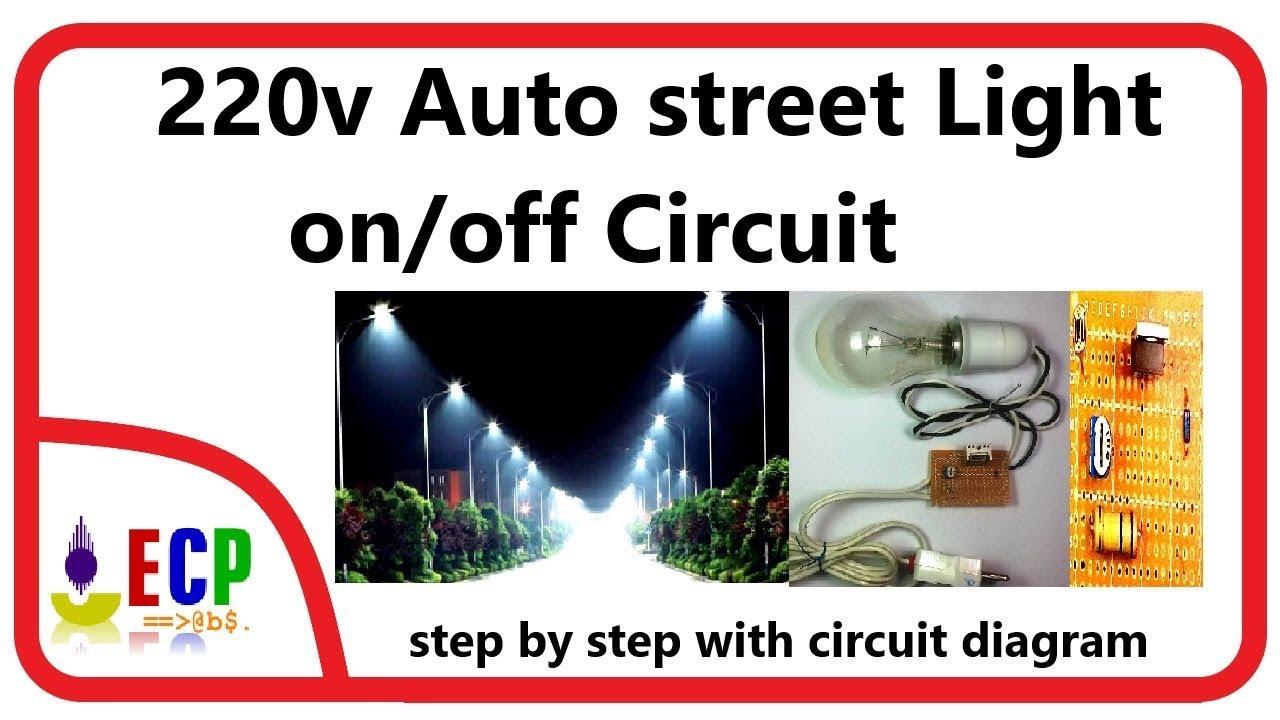 How To Make Auto Street Light On Off Circuit 220v Dark Sensor