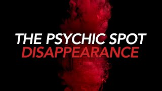 The Psychic Spot Disappearance | Unresolved Mysteries