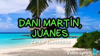 Los huesos - Dani Martín, Juanes Letra Lyrics2020