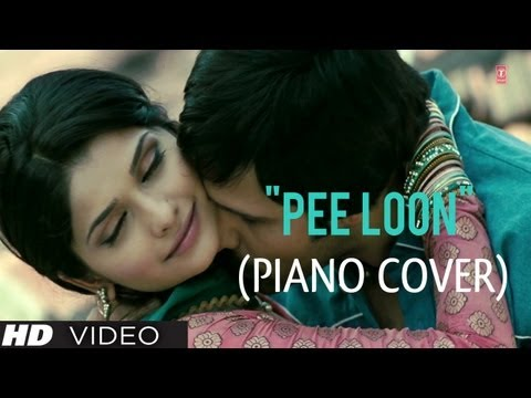 """""""Pee Loon"""" Piano Cover (Instrumental) - Once Upon A Time In Mumbai - Gurbani Bhatia Magical Fingers"""
