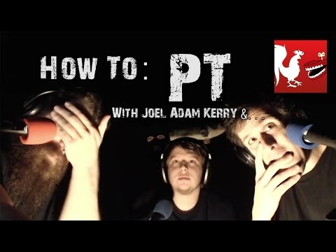 How To: P.T. with Joel, Adam, and Kerry | Rooster Teeth