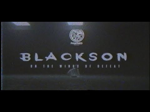 Blacks0n - On The Wings of Defeat (Official Music Video) [FAMINED RECORDS]