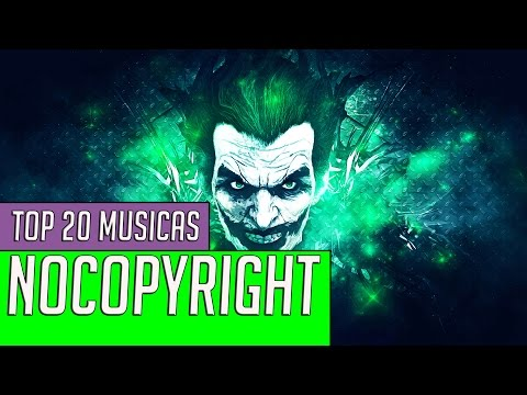 Top 20 Musicas SEM COPYRIGHT - NoCopyrighted Music 2017 + DOWNLOAD