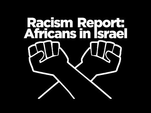 Racism vs. Africans in Israel (1/4)
