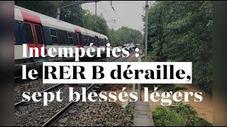 Intempéries : les images impressionnantes du RER B qui a déraillé dans l'Essonne
