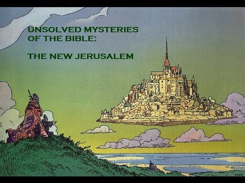 Unsolved Mysteries of the Bible: The New Jerusalem