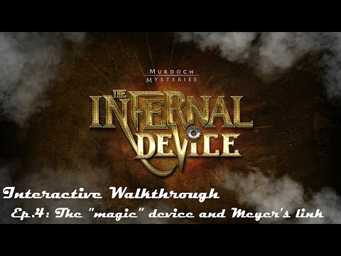 M.M. The Infernal Device interactive  walkthrough Ep.4: The magic device and Meyer's link