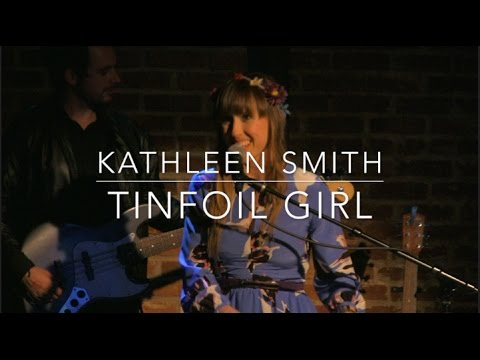 Kathleen Smith - Tinfoil Girl - Live at Witzend